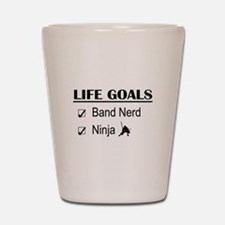 Band Nerd Ninja Life Goals Shot Glass