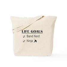 Band Nerd Ninja Life Goals Tote Bag