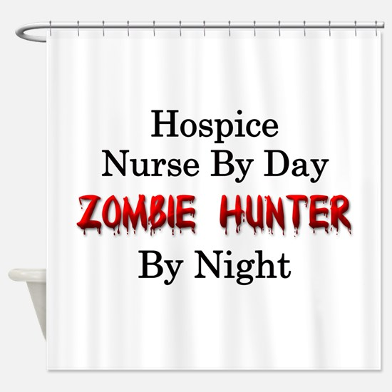 Hospice Nurse/Zombie Hunter Shower Curtain