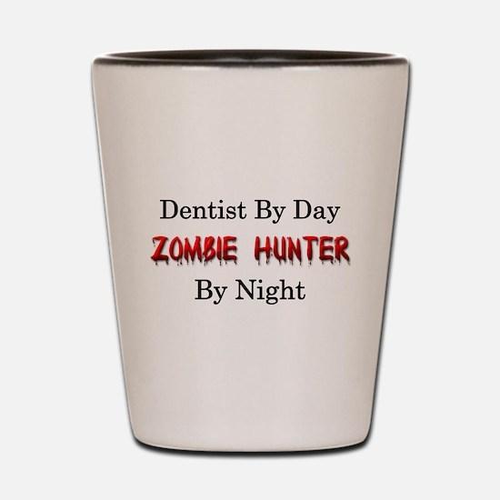 Dentist/Zombie Hunter Shot Glass
