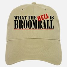 What the HELL is broomball Baseball Baseball Cap