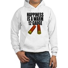 Happiness Is A Warm 12 Gauge Hoodie