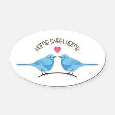 Home Sweet Home Bluebirds Oval Car Magnet