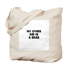 my other kid is a bear Tote Bag