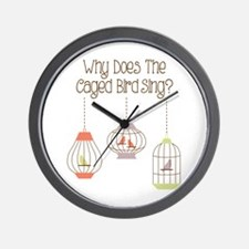 Why Does the Caged Bird Sing Wall Clock