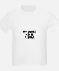 my other kid is a bear T-Shirt