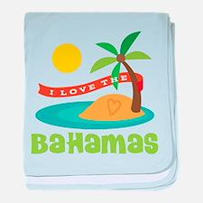 I Love The Bahamas baby blanket