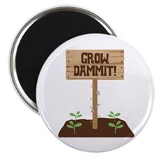Grow Dammit Magnets