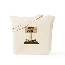 Grow Dammit Tote Bag