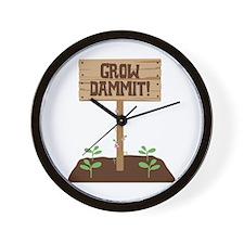 Grow Dammit Wall Clock