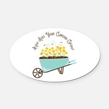 How Does Your Garden Grow Oval Car Magnet