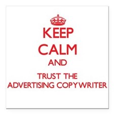 Keep Calm and Trust the Advertising Copywriter Squ