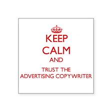 Keep Calm and Trust the Advertising Copywriter Sti