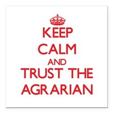 Keep Calm and Trust the Agrarian Square Car Magnet