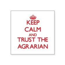 Keep Calm and Trust the Agrarian Sticker