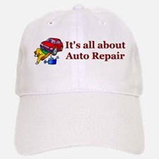 It's All About Auto Repair Baseball Baseball Cap