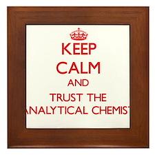 Keep Calm and Trust the Analytical Chemist Framed