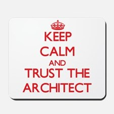 Keep Calm and Trust the Architect Mousepad