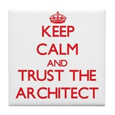 Keep Calm and Trust the Architect Tile Coaster