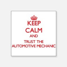 Keep Calm and Trust the Automotive Mechanic Sticke