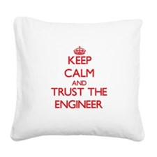 Keep Calm and Trust the Engineer Square Canvas Pil