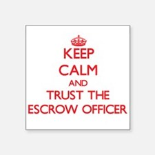 Keep Calm and Trust the Escrow Officer Sticker