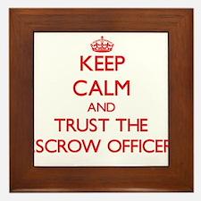 Keep Calm and Trust the Escrow Officer Framed Tile