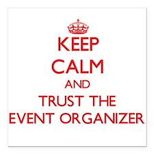 Keep Calm and Trust the Event Organizer Square Car