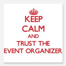 Keep Calm and Trust the Event Organizer Square Car