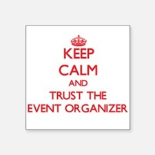 Keep Calm and Trust the Event Organizer Sticker