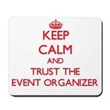 Keep Calm and Trust the Event Organizer Mousepad