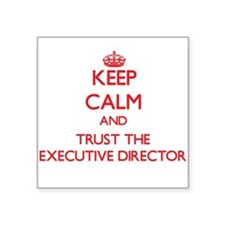 Keep Calm and Trust the Executive Director Sticker