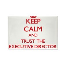 Keep Calm and Trust the Executive Director Magnets