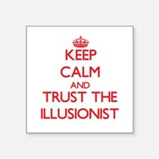 Keep Calm and Trust the Illusionist Sticker