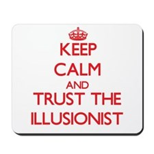 Keep Calm and Trust the Illusionist Mousepad