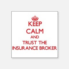 Keep Calm and Trust the Insurance Broker Sticker