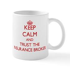 Keep Calm and Trust the Insurance Broker Mugs