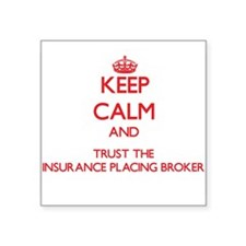 Keep Calm and Trust the Insurance Placing Broker S