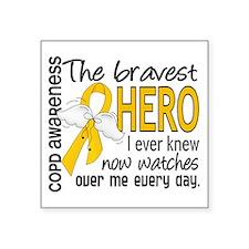 "Bravest Hero I Knew COPD Square Sticker 3"" x 3"""