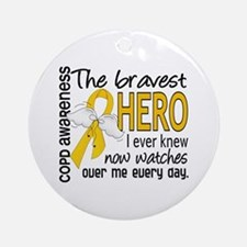 Bravest Hero I Knew COPD Ornament (Round)