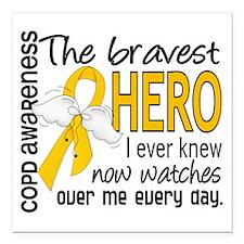 "Bravest Hero I Knew COPD Square Car Magnet 3"" x 3"""