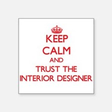 Keep Calm and Trust the Interior Designer Sticker
