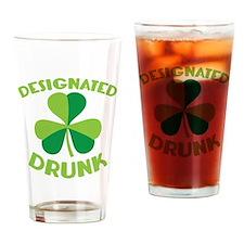 DESIGNATED DRUNK with a green shamrock Drinking Gl