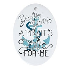 A Pirate's Life For Me Ornament (Oval)