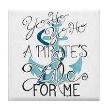 A Pirate's Life For Me Tile Coaster
