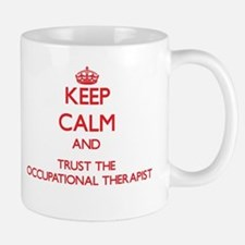 Keep Calm and Trust the Occupational Therapist Mug