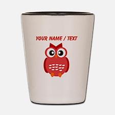 Custom Red Owl Shot Glass