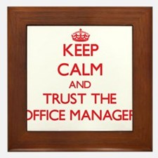 Keep Calm and Trust the Office Manager Framed Tile