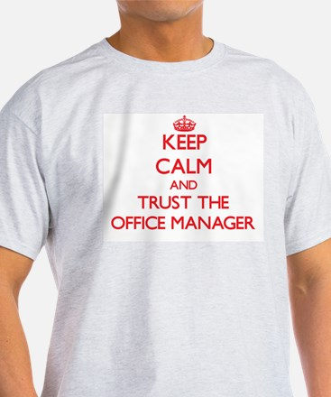 Keep Calm and Trust the Office Manager T-Shirt