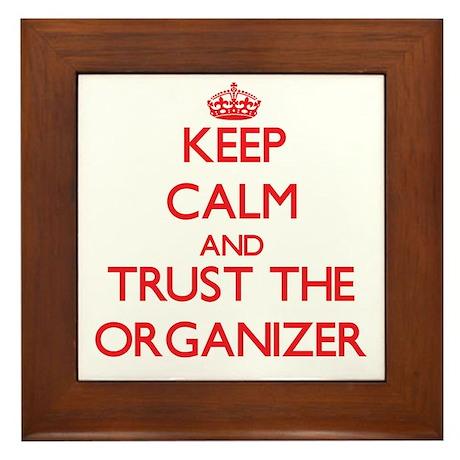 Keep Calm and Trust the Organizer Framed Tile